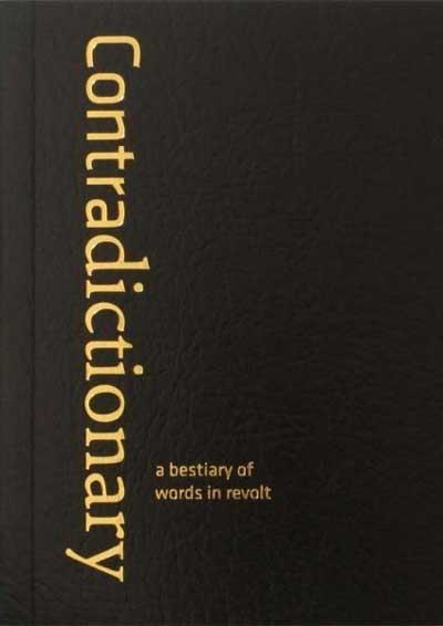 Contradictionary A Bestiary Of Words In Revolt Crimethinc Ruin