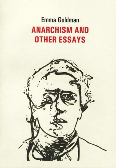emma goldman anarchy other essays If you are searched for the book by emma goldman anarchism and other essays in pdf form, in that case you come on to loyal site we furnish complete variation of this book in txt, doc, djvu, epub, pdf.